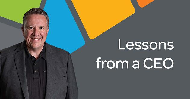 Lessons from a CEO: Key Insights for Small to Mid-size Business Owners