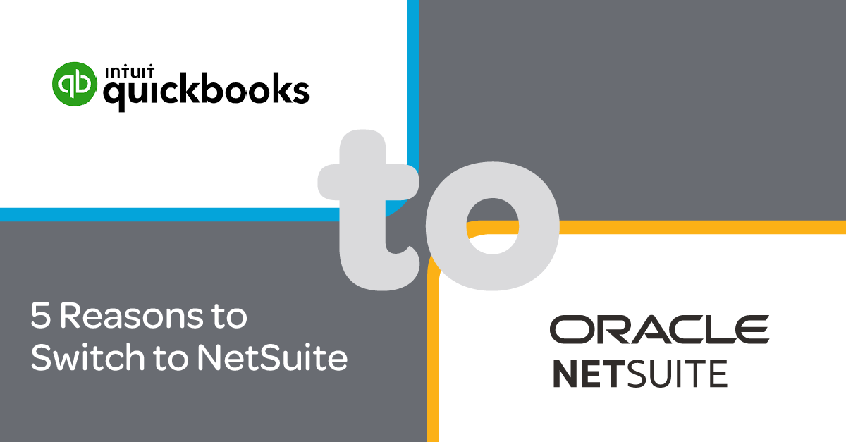 From QuickBooks to NetSuite: 5 Reasons to Make the Switch